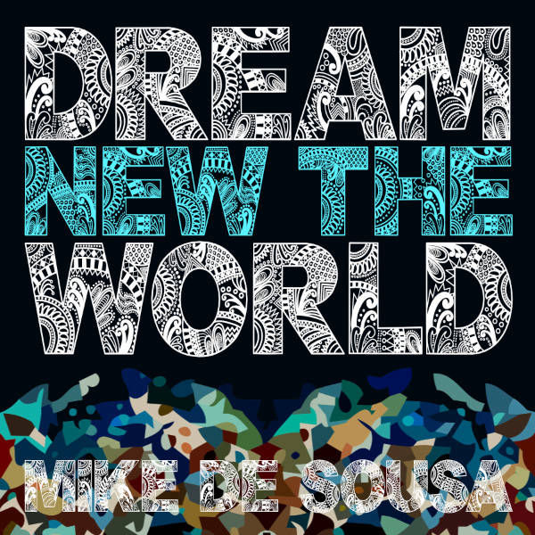 Dream New The World music cover