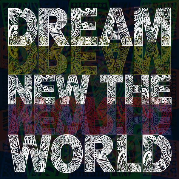 Dream New The World music poster